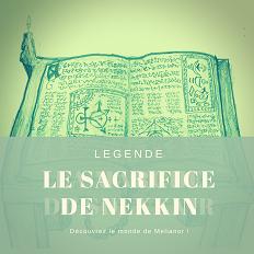 Le sacrifice de Nekkin