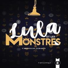 Lula et les monstres chronique