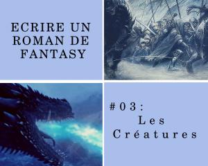 Les créatures dans un roman de Fantasy